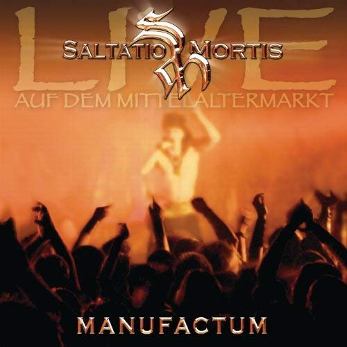 Saltatio Mortis - Manufactum I (Live) (2005)