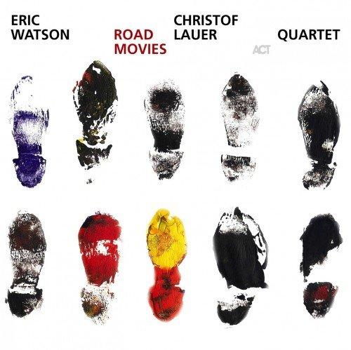 Eric Watson - Christof Lauer Quartet - Road Movies (2004)