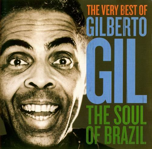 Gilberto Gil - The Soul of Brazil (2005)