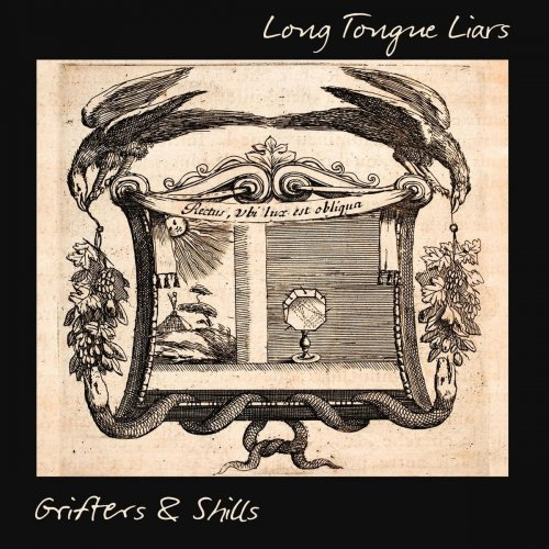 Grifters & Shills - Long Tongue Liars (2018)