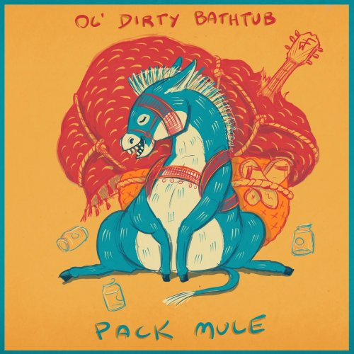 Ol' Dirty Bathtub - Pack Mule (2018)