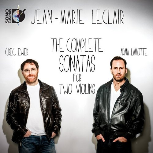 Adam LaMotte & Greg Ewer - Jean-Marie Leclair: The Complete Sonatas for Two Violins (2014) Hi-Res