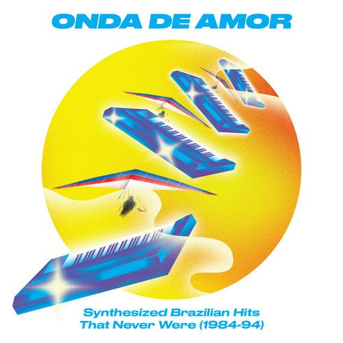 VA - Onda De Amor: Synthesized Brazilian Hits That Never Were (1984-94) (2018)