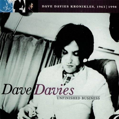 Dave Davies - Unfinished Business: Dave Davies Kronikles 1963-1998