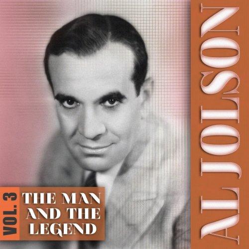 Al Jolson - The Man And The Legend, Vol. 3 (2012)