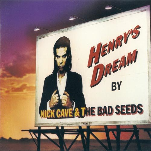 Nick Cave & The Bad Seeds - Henry's Dream (1996)