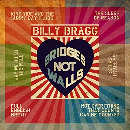 Billy Bragg - Bridges Not Walls (2017) Hi Res