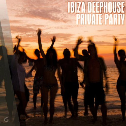 Various Artists - Ibiza Deephouse Private Party (2018) FLAC