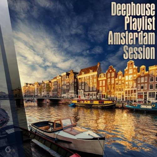 Various Artists - Deephouse Playlist Amsterdam Session (2018) FLAC