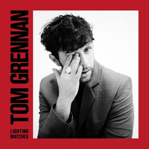 Tom Grennan - Lighting Matches (Deluxe Edition) (2018)