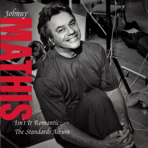 Johnny Mathis - Isn't it Romantic: The Standards Album (2005)