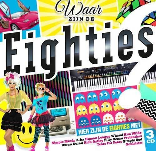 VA - Waar Zijn de Eighties? Hier Zijn de Eighties! [3CD Box Set] (2013)