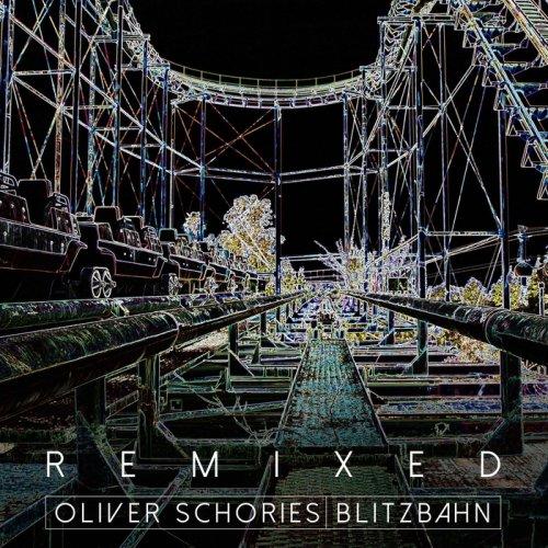 Oliver Schories - Blitzbahn Remixed (2018)