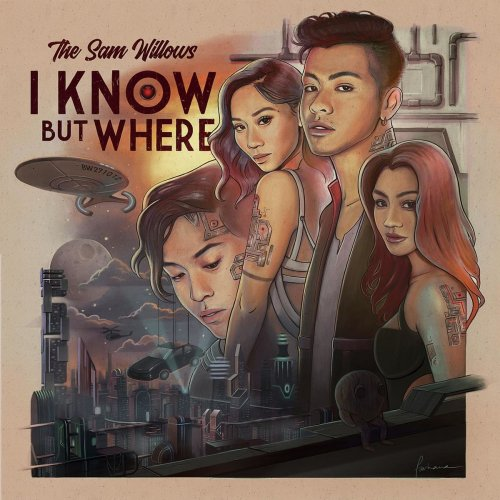 THE SAM WILLOWS - I Know, But Where (2018)