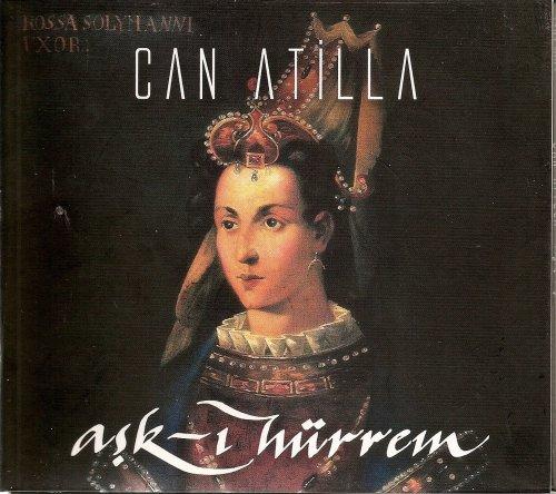 Can Atilla - Ask-I Hurrem (2007)