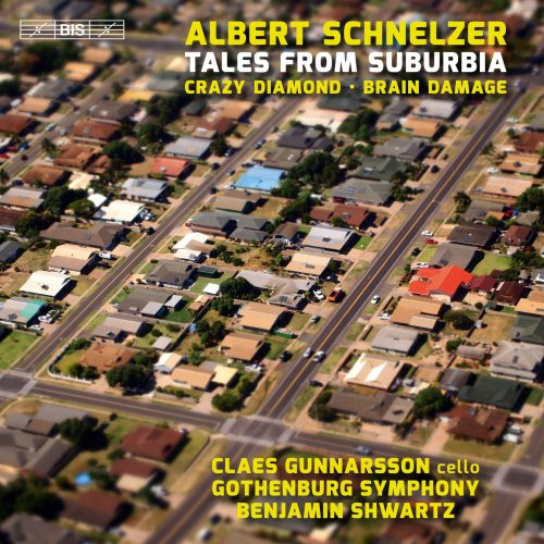 Claes Gunnarsson, Gothenburg Symphomny & Benjamin Shwartz - Albert Schnelzer: Tales from Suburbia (2018)