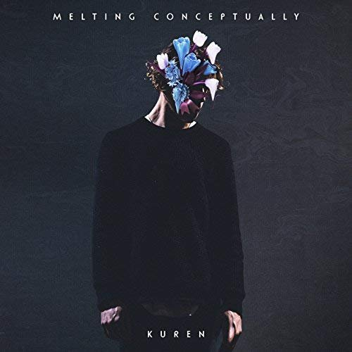 Kuren - Melting Conceptually (2018)