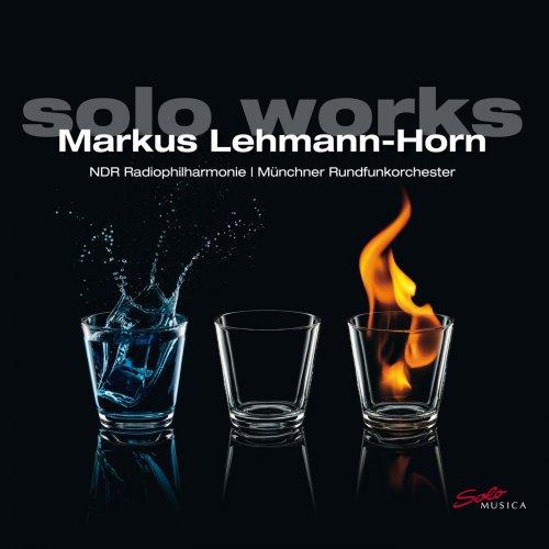 NDR Radiophilharmonie, Münchner Rundfunkorchester - Markus Lehmann-Horn: Solo Works (2018)