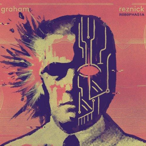 Graham Reznick - Robophasia (2018)