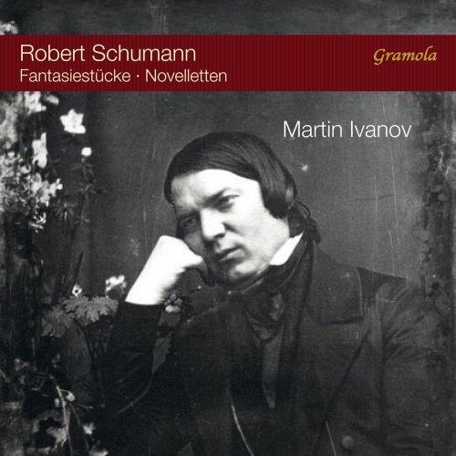 Martin Ivanov - Schumann: Fantasiestücke & Novelletten (2018)
