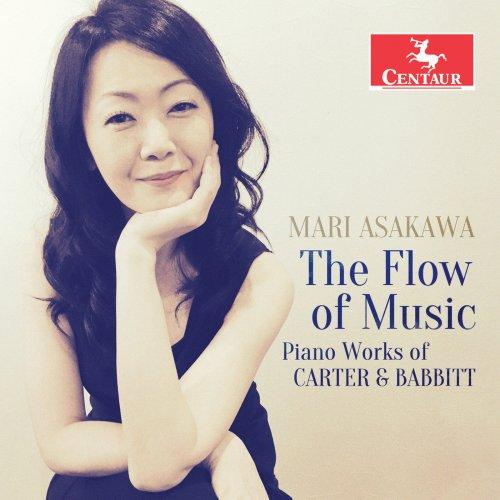 Mari Asakawa - The Flow of Music: Piano Works of Carter & Babbitt (2018)