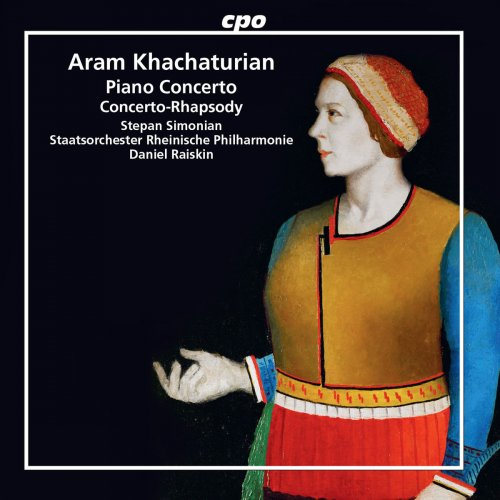 Stepan Simonian - Khachaturian: Piano Concerto in D-Flat Major & Concerto-Rhapsody for Piano and Orchestra (2018)
