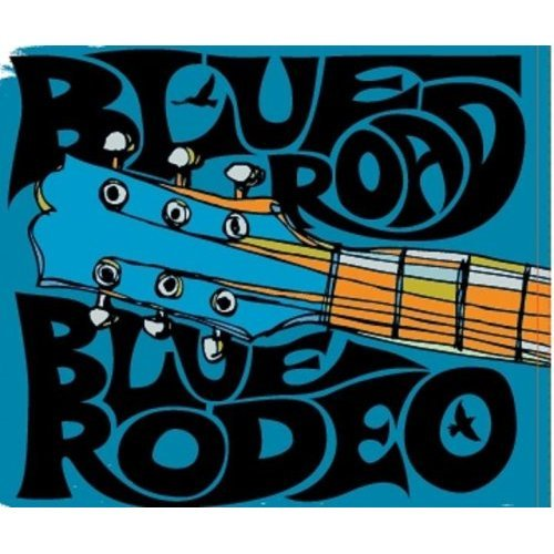 Blue Rodeo - Blue Road (2008)