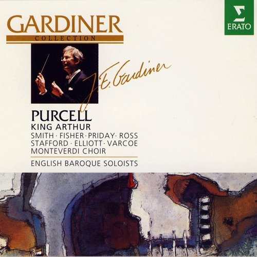 English Baroque Soloists, John Eliot Gardiner - Purcell: King Arthur (1995)