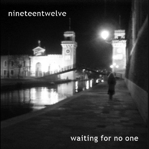 Nineteentwelve - Waiting For No One (2011)