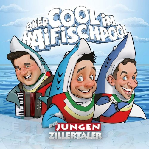 Die jungen Zillertaler - Obercool im Haifischpool (2018)