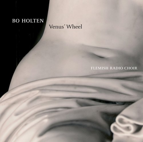 Bo Holten, Flemish Radio Choir - Bo Holten: Venus' Wheel (2012)