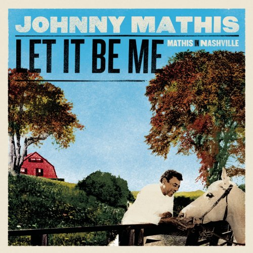 Johnny Mathis - Let It Be Me - Mathis In Nashville