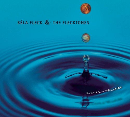 Béla Fleck & The Flecktones - Little Worlds (2003)