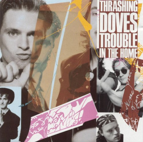 Thrashing Doves - Trouble in the Home (2003)