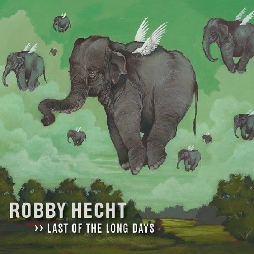 Robby Hecht - Last of the Long Days (2011)