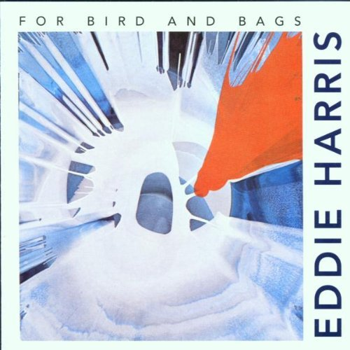 Eddie Harris - For Bird And Bags (1965)