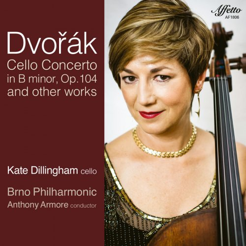Kate Dillingham - Dvořák: Cello Concerto in B Minor, Op. 104, B. 191 and Other Works (2018)