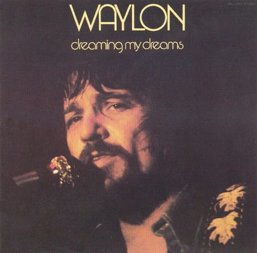 Waylon Jennings - Dreaming My Dreams (1975 Reissue) (2001)