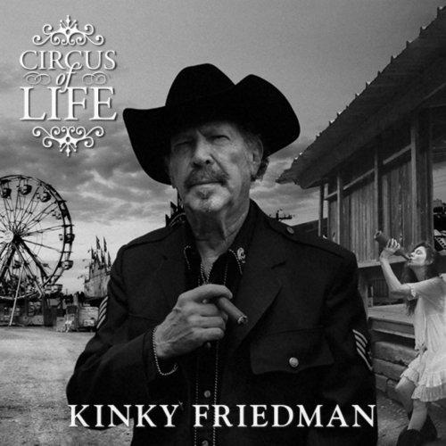 Kinky Friedman - Circus of Life (2018)