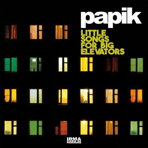 Papik Little Songs For Big Elevators (2018)