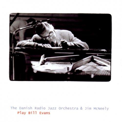 The Danish Radio Jazz Orchestra, Jim McNeely - Play Bill Evans (2002)