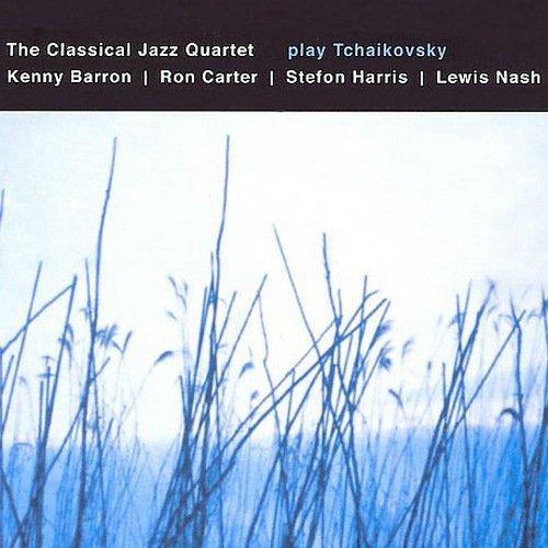 Kenny Barron, Ron Carter, Stefon Harris, Lewis Nash - The Classical Jazz Quartet Play Tchaikovsky (2001)