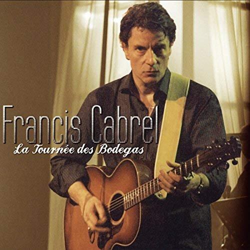 Francis Cabrel - La Tournee Des Bodegas (2005)