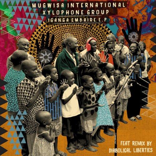 Mugwisa International Xylophone Group - Iganga Embaire - EP (2017)
