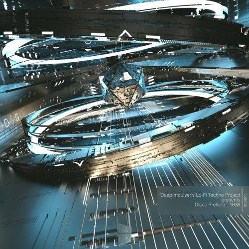 DeepImpulser - DeepImpulser's Lo-Fi Techno Project Presents Disco.Prelude – 1636 (2018)