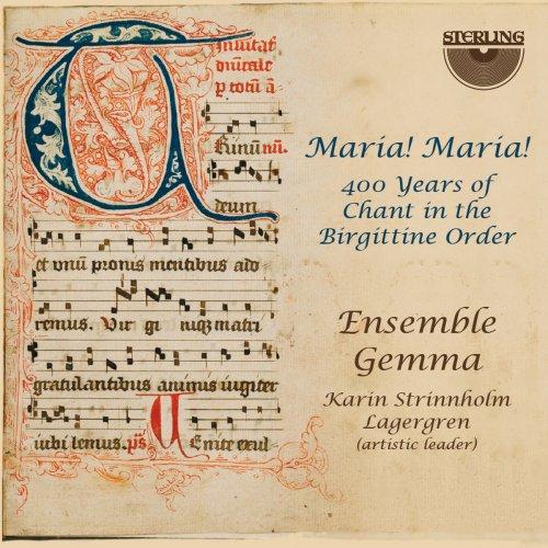 Ensemble Gemma & Karin Strinnholm Lagergren - Maria! Maria! 400 Years of Chant in the Birgittine Order (2018)