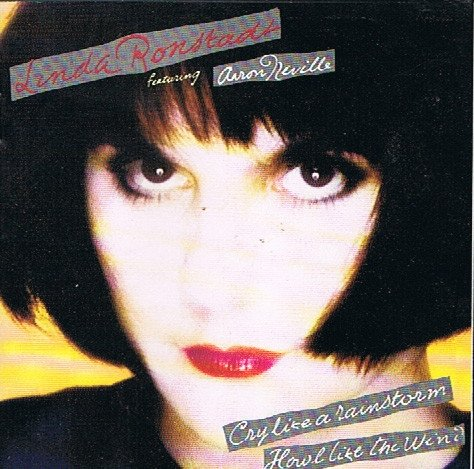 Linda Ronstadt Featuring Aaron Neville - Cry Like A Rainstorm, Howl Like The Wind (1989)