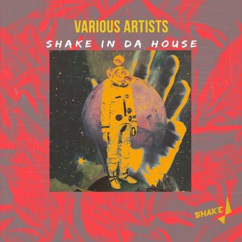 VA - Shake In Da House (2018)