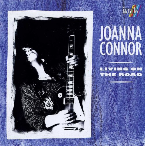Joanna Connor - Living on the Road (1993)
