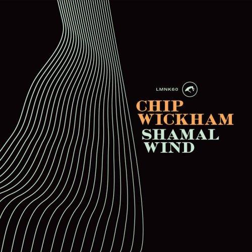 Chip Wickham - Shamal Wind (2018)